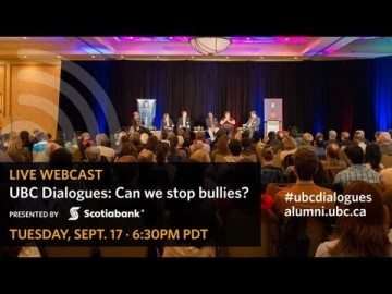 Can we stop bullies? UBC Dialogues: Vancouver