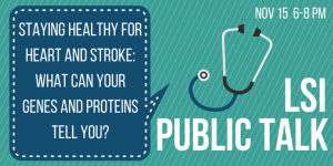 Staying Healthy for Heart and Stroke: What can Your Genes and Proteins Tell You?