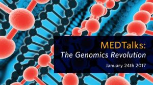 MEDTalks: The Genomics Revolution