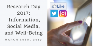 Research Day 2017 – Information, Social Media, and Well-Being