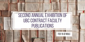 Second Annual Exhibition of UBC Contract Faculty Publications