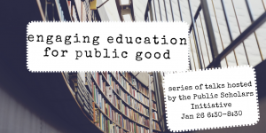Engaging Education for Public Good