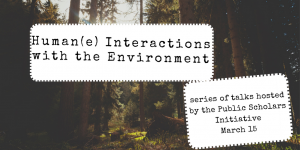 Human(e) Interactions with the Environment