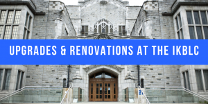 Upgrades & Renovations at the IKBLC