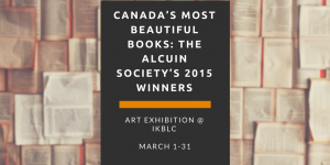 CANADA'S MOST BEAUTIFUL BOOKS:  The Alcuin Society's 2015 Winners