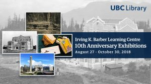 Irving K. Barber Learning Centre 10th Anniversary Exhibitions
