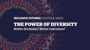 The Power of Diversity: Better decisions? Better outcomes?