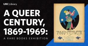 A Queer Century, 1869-1969: A Rare Books Exhibition